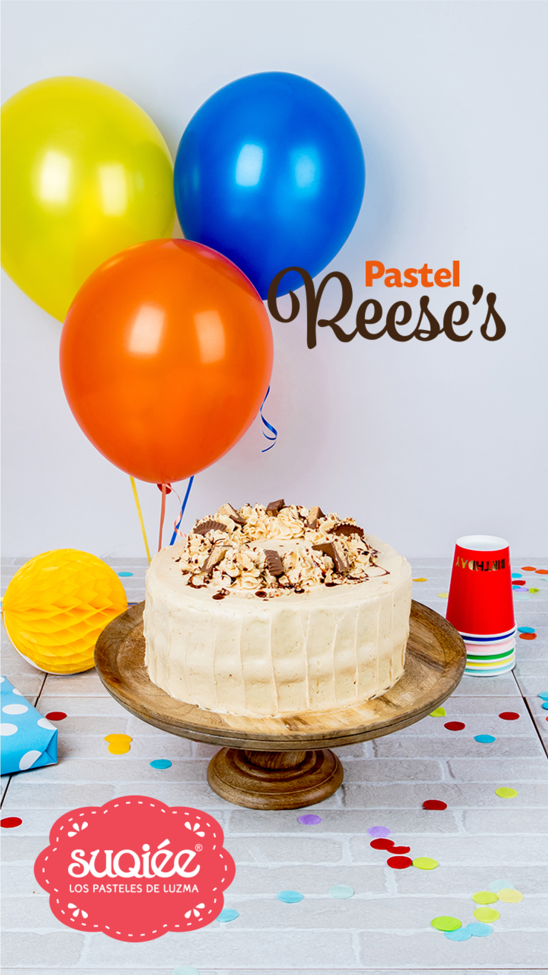 Suqiée - Los Pasteles de Luzma - 10 Años Celebrando - Pastel Reese's